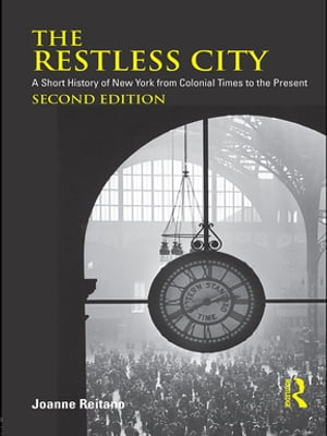 The Restless City A Short History of New York from Colonial Times to the Present