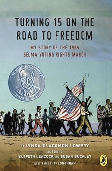 Turning 15 on the Road to Freedom: My Story of the 1965 Selma Voting Rights March