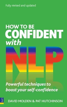 Book How to be Confident with NLP: Powerful techniques to boost your self-confidence by David Molden