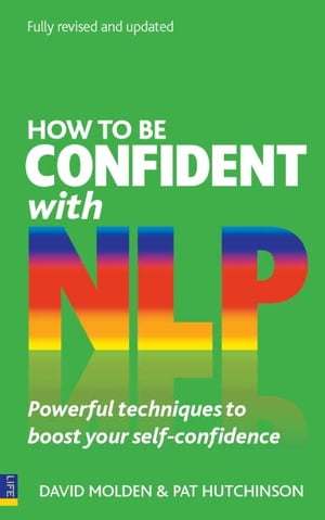 How to be Confident with NLP Powerful techniques to boost your self-confidence