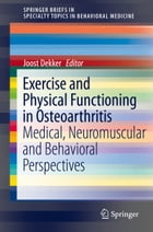Exercise and Physical Functioning in Osteoarthritis: Medical, Neuromuscular and Behavioral…