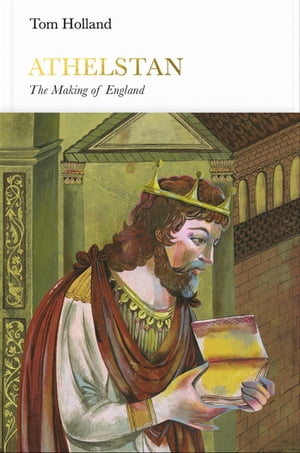 Athelstan (Penguin Monarchs) The Making of England