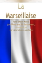 La Marseillaise Pure Sheet Music for Piano and Eb Instrument, Arranged by Lars Christian Lundholm by Pure Sheet Music