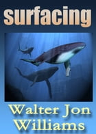 Surfacing (Short Novel)