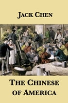 The Chinese of America by Jack Chen
