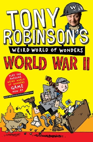 Tony Robinson's Weird World of Wonders - World War II