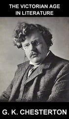 The Victorian Age in Literature [avec Glossaire en Français] by G. K. Chesterton