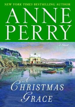 Book A Christmas Grace: A Novel by Anne Perry