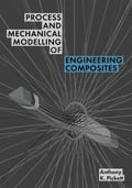 Process and Mechanical Modelling of Engineering Composites 569778f4-999e-45e6-a87d-d8af866a4b88
