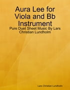 Aura Lee for Viola and Bb Instrument - Pure Duet Sheet Music By Lars Christian Lundholm by Lars Christian Lundholm