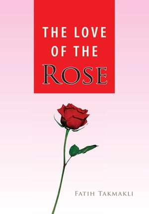 The Love of the Rose