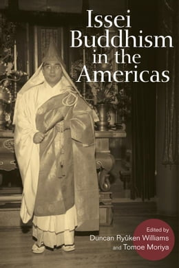 Book Issei Buddhism in the Americas by Duncan Ryuken Williams