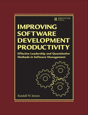 Improving Software Development Productivity Effective Leadership and Quantitative Methods in Software Management