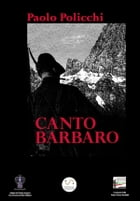 Canto Barbaro by Paolo Policchi