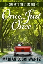 Once, Just Once by Marian D. Schwartz