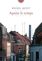 Apaise le temps by Michel Quint