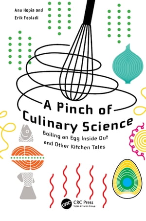A Pinch of Culinary Science: Boiling an Egg Inside Out and Other Kitchen Tales by Anu Inkeri Hopia