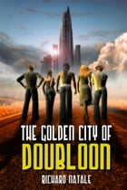The Golden City Of Doubloon by Richard Natale