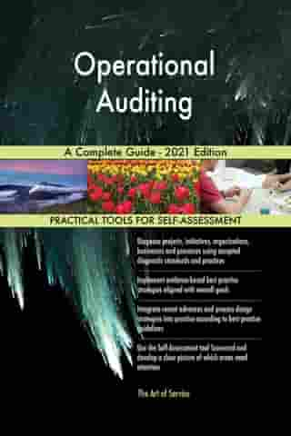 Operational Auditing A Complete Guide - 2021 Edition by Gerardus Blokdyk