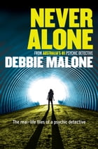 Never Alone: A Medium's Journey by Debbie Malone