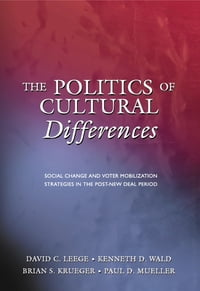The Politics of Cultural Differences: Social Change and Voter Mobilization Strategies in the Post…