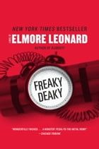 Freaky Deaky: A Novel by Elmore Leonard