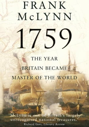 1759 The Year Britain Became Master of the World