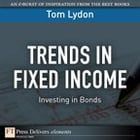 Trends in Fixed Income: Investing in Bonds by Tom Lydon