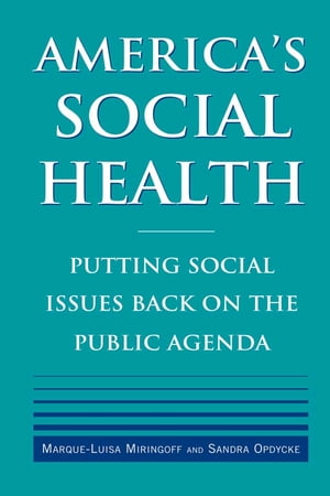 America's Social Health Putting Social Issues Back on the Public Agenda