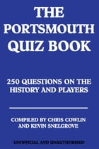 The Portsmouth Quiz Book: 250 Questions on the History and Players by Chris Cowlin
