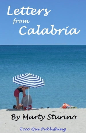 Letters from Calabria by Marty Sturino