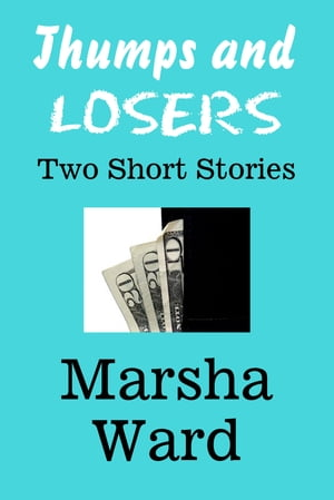 Thumps and Losers: Two Short Stories