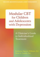 Modular CBT for Children and Adolescents with Depression: A Clinician's Guide to Individualized…