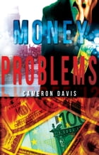 Money Problems: a story collection by Cameron Davis