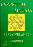 Perpetual Motion by Percy Verance