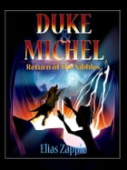 Return of the Nibbles: Duke & Michel by Elias Zapple
