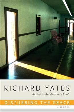 Book Disturbing the Peace by Richard Yates
