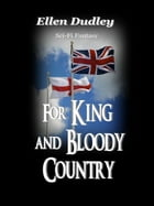 For King and Bloody Country. by Ellen Dudley