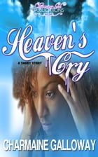 Heaven's Cry by Charmaine Galloway