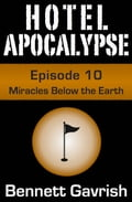 1230000243964 - Bennett Gavrish: Hotel Apocalypse #10: Miracles Below the Earth - Buch