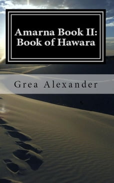 Amarna Book II: Book of Hawara: Amarna, #2