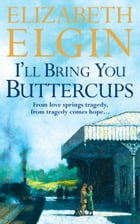 I'll Bring You Buttercups by Elizabeth Elgin