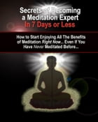 Secrets of Becoming a Meditation Expert by Anonymous