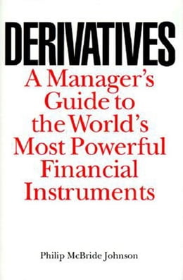 Book Derivatives: A Manager's Guide to the World's Most Powerful Financial Instruments by Johnson, Philip
