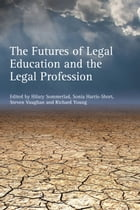 The Futures of Legal Education and the Legal Profession