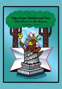 Tales From Tubblewood Too: Miss Duck to the Rescue