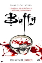 Sale affaire: Buffy, T2.1 by Diana G. Gallagher