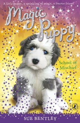 Book Magic Puppy: School of Mischief by Sue Bentley