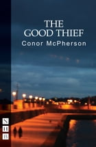 The Good Thief (NHB Modern Plays) by Conor McPherson