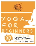 Yoga For Beginners: A Simple step by Step Guide by Lance Bishop